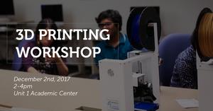 3D Printing Workshop 12/2 2-4PM