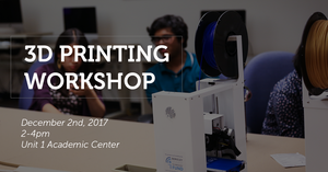 3D Printing Workshop 12/2 2-4PM